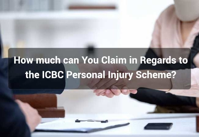 How-much-can-You-Claim-in-Regards-to-the-ICBC-Personal-Injury-Scheme