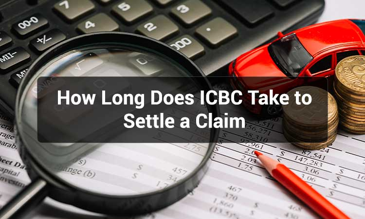 How-Long-Does-ICBC-Take-to-settle-a-claim