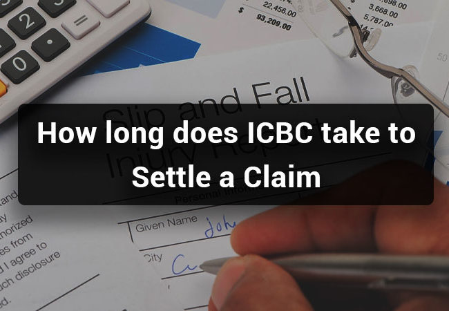 How long does ICBC take to Settle a Claim