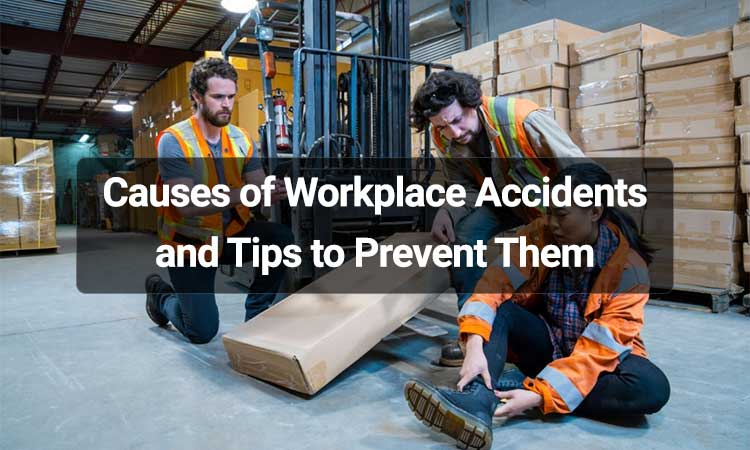 Causes of Workplace Accidents And Tips to Prevent Them
