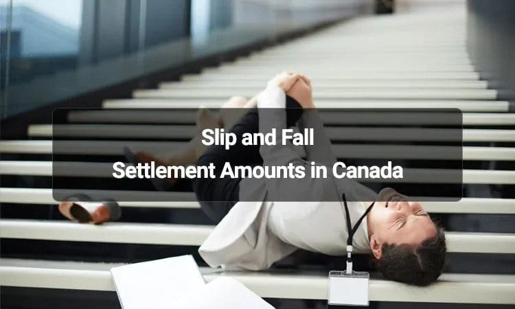 Slip and Fall Settlement Amounts in Canada